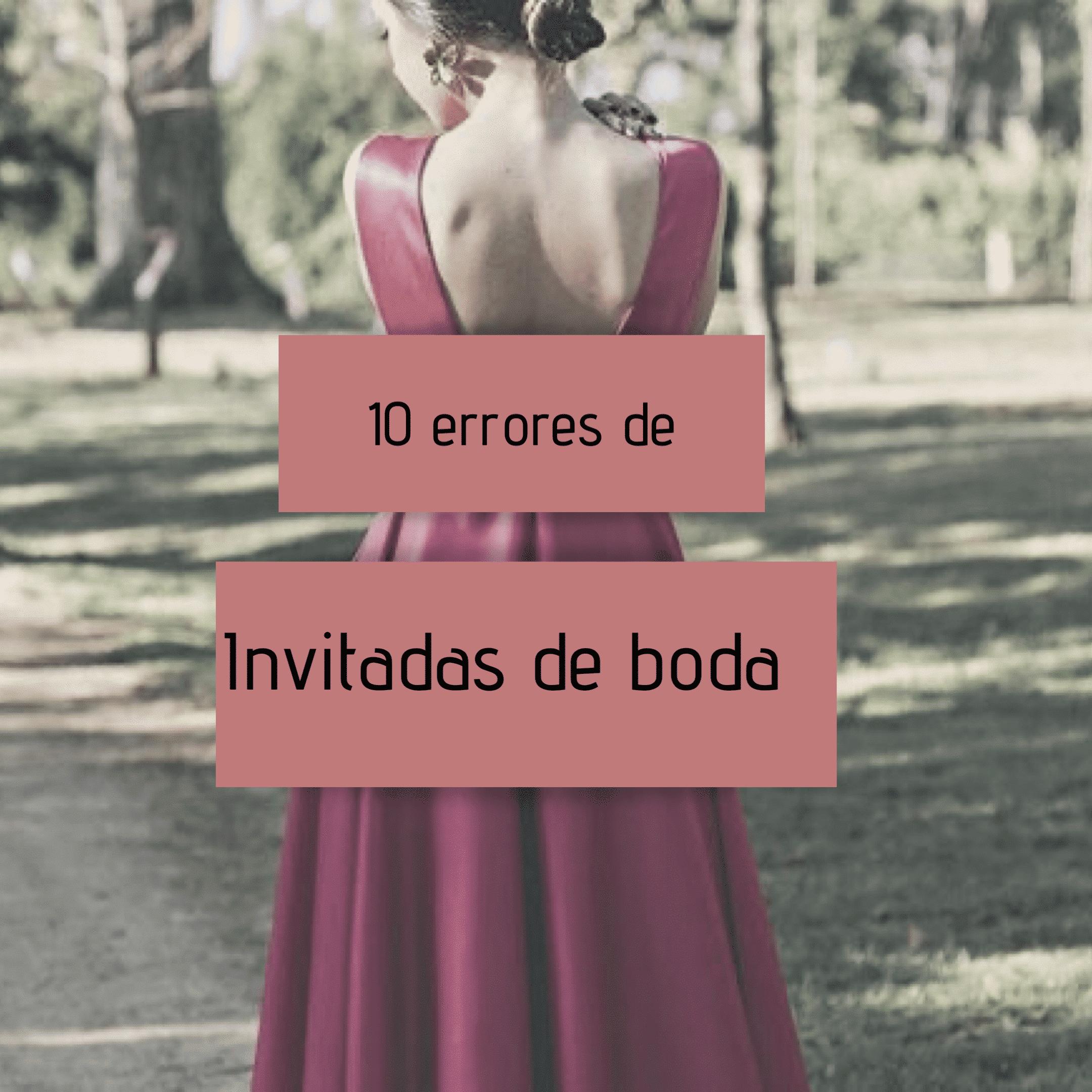 10 errores de invitadas de boda