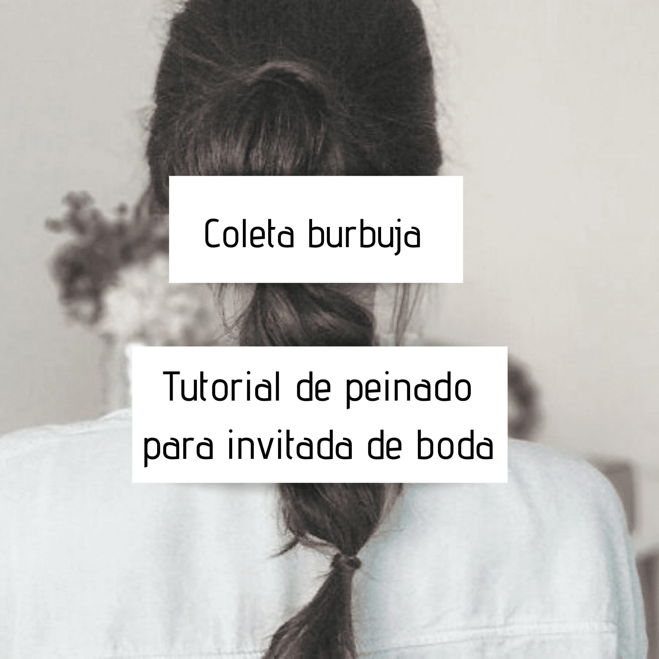 Coleta burbuja – Tutorial de peinado para invitada de boda