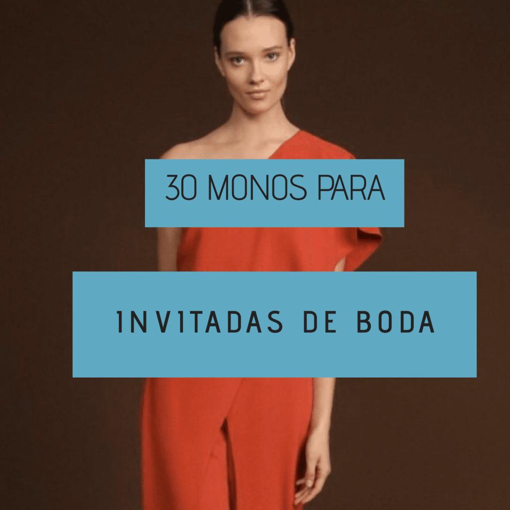 30 Monos Para Invitadas De Boda Consigue Un Look Chic Y Favorecedor Invitadas De Boda