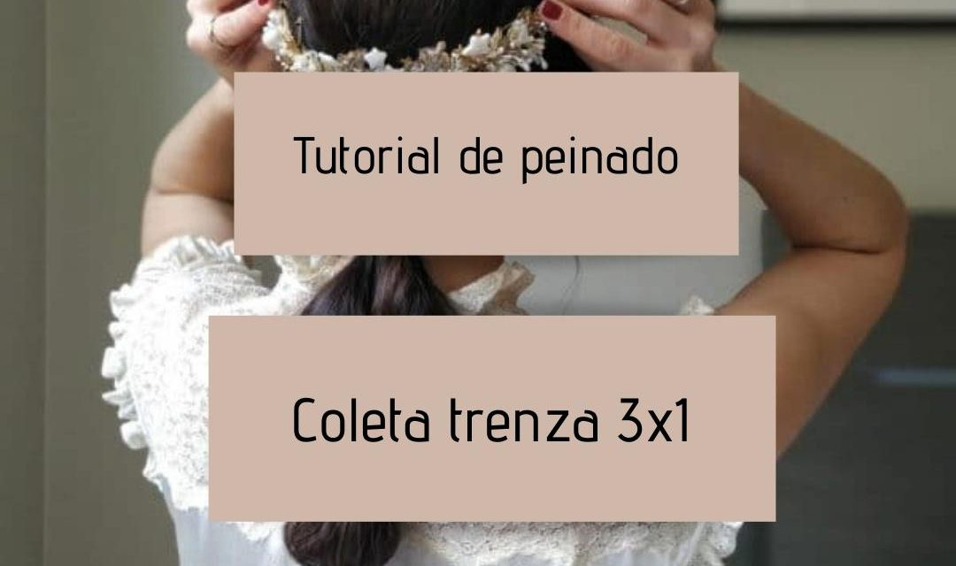 Tutorial peinado Invitada de boda – Coleta trenza 3×1