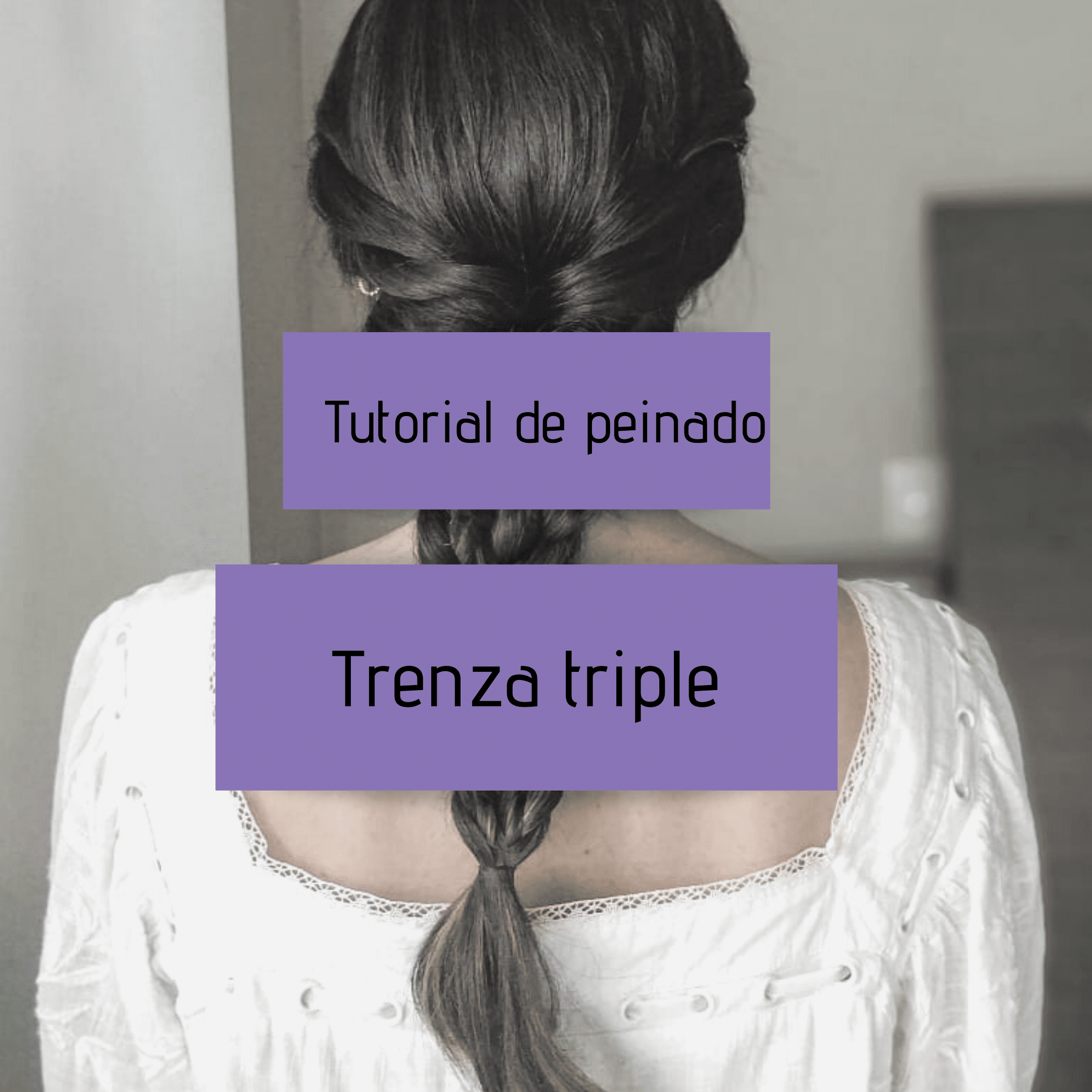 Tutorial de peinado - trenza triple
