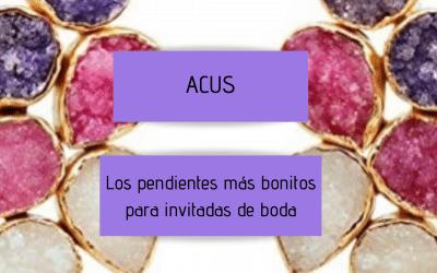 Acus – los pendientes más bonitos para invitadas de boda