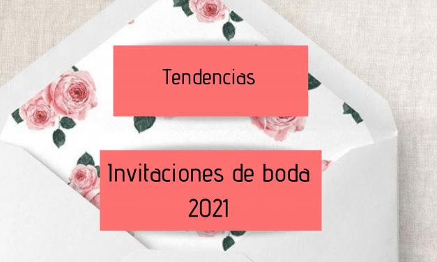 Tendencias Invitaciones de boda 2021