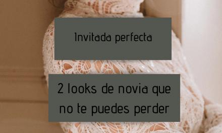 Invitada perfecta – 2 looks de novia que no te puedes perder
