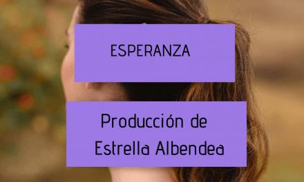 Esperanza – Producción de estrella Albendea